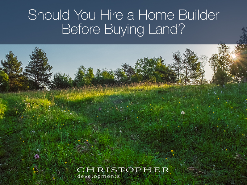 Should You Hire a Home Builder Before Buying Land?